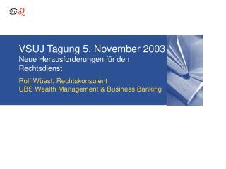 VSUJ Tagung 5. November 2003 Neue Herausforderungen für den Rechtsdienst
