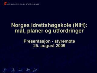 NIHs styre 2009-2013