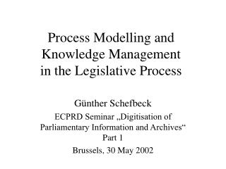 Process Modelling and Knowledge Management in the Legislative Process