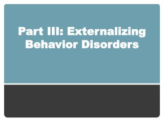Part III: Externalizing Behavior Disorders