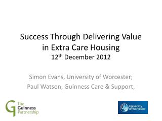 Success  Through  D elivering  V alue  in  Extra Care  Housing 12 th  December 2012