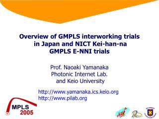 Overview of GMPLS interworking trials  in Japan and NICT Kei-han-na GMPLS E-NNI trials