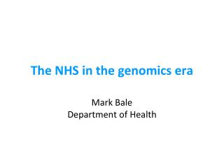 The NHS in the genomics era