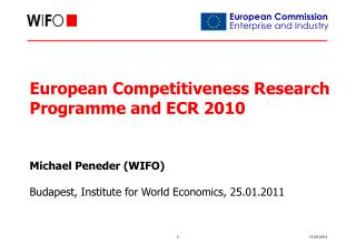 European  Competitiveness  Research Programme  and  ECR 2010 Michael  Peneder  (WIFO)