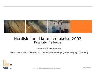 Nordisk kandidatundersøkelse 2007 Resultater fra Norge