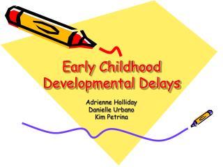 Early Childhood Developmental Delays