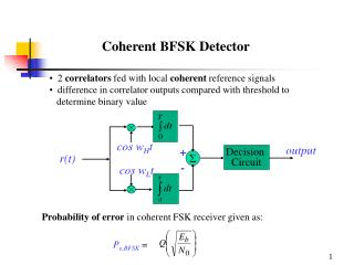 2 correlators fed with local coherent reference signals   difference in correlator outputs compared with threshold to
