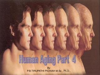 Human Aging Part  4