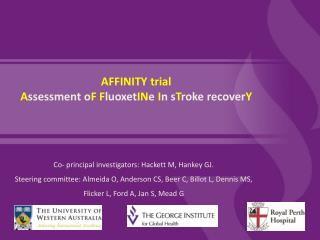 AFFINITY trial A ssessment o F F luoxet IN e  I n s T roke recover Y