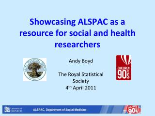 Showcasing ALSPAC as a resource for social and health researchers