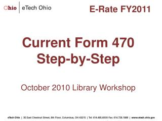 Current Form 470  Step-by-Step October 2010 Library Workshop