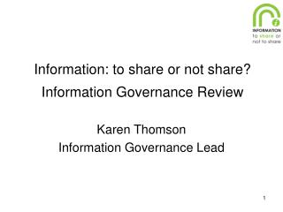 Information: to share or not share? Information Governance Review