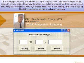 Oleh  :  Nur Aminudin ,  S.Kom ., M.T.I NIDN. 0222127602