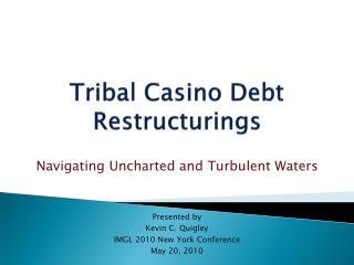 Tribal Casino Debt Restructurings