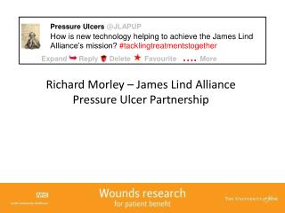 Richard Morley – James Lind Alliance Pressure Ulcer Partnership