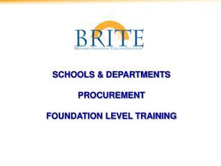 SCHOOLS & DEPARTMENTS PROCUREMENT FOUNDATION LEVEL TRAINING