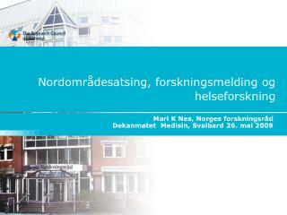 Nordområdesatsing, forskningsmelding og helseforskning