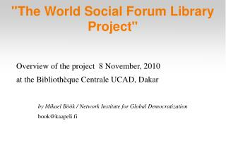 """The World Social Forum Library Project"""