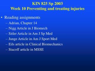 KIN 825 Sp 2003 Week 10 Preventing and treating injuries