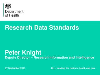 Research Data Standards Peter Knight Deputy Director – Research Information and Intelligence