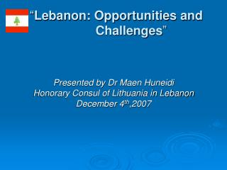 """ Lebanon: Opportunities and                   	  Challenges """