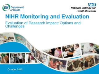 NIHR Monitoring and Evaluation Evaluation of Research Impact: Options and Challenges