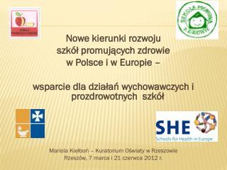 Nowe kierunki rozwoju  szkół promujących zdrowie  w Polsce i w Europie –