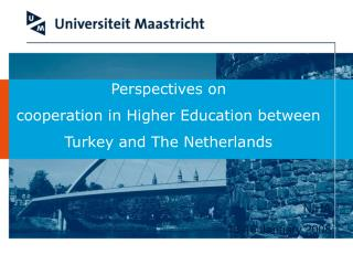 Perspectives on cooperation in Higher Education between  Turkey and The Netherlands