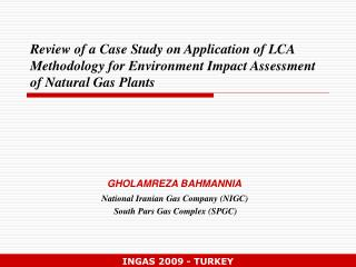 GHOLAMREZA BAHMANNIA National Iranian Gas Company (NIGC)   South Pars Gas Complex (SPGC)