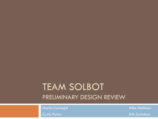 TEAM SOLBOT Preliminary Design Review