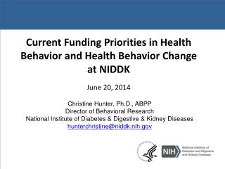 Current  Funding Priorities in Health Behavior and Health Behavior Change at NIDDK June 20, 2014