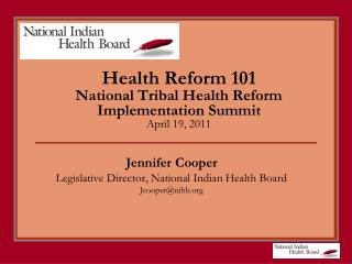 Health Reform 101  National Tribal Health Reform Implementation Summit  April 19, 2011