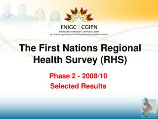 The First Nations Regional Health Survey (RHS)