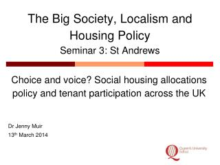 The Big Society, Localism and Housing Policy Seminar 3: St Andrews