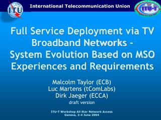 Full Service Deployment via TV Broadband Networks - System Evolution Based on MSO Experiences and Requirements