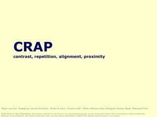 CRAP contrast, repetition, alignment, proximity