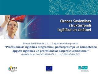 Eiropas Sociāla fonda projekts