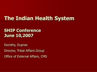 The Indian Health System SHIP Conference  June 10,2007