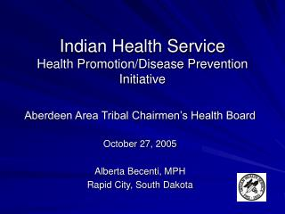 Indian Health Service Health Promotion/Disease Prevention Initiative