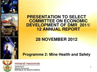 PRESENTATION TO SELECT COMMITTEE ON ECONOMIC DEVELOPMENT OF DMR  2011/ 12 ANNUAL REPORT