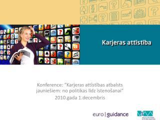 """Konference: """"Karjeras attīstības atbalsts jauniešiem: no politikas līdz īstenošanai"""""""