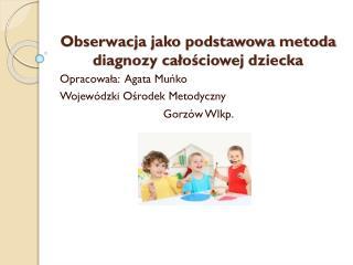 Obserwacja jako podstawowa metoda diagnozy całościowej dziecka