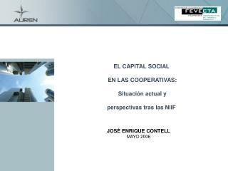 EL CAPITAL SOCIAL  EN LAS COOPERATIVAS:  Situación actual y  perspectivas tras las NIIF
