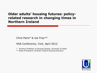 Older adults' housing futures: policy-related research in changing times  in Northern Ireland