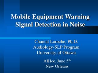 Mobile Equipment Warning Signal Detection in Noise