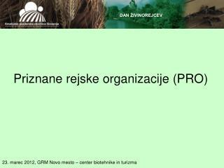 Priznane rejske organizacije (PRO)