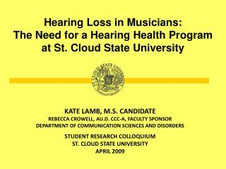 Hearing Loss in Musicians:  The Need for a Hearing Health Program at St. Cloud State University