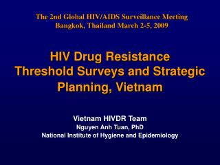 HIV Drug Resistance Threshold Surveys and Strategic Planning, Vietnam