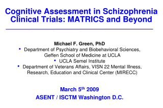 Cognitive Assessment in Schizophrenia Clinical Trials: MATRICS and Beyond