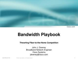 Bandwidth Playbook